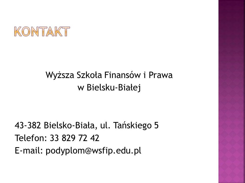 kontaktWyższa Szkoła Finansów i Prawa w Bielsku-Białej 43-382 Bielsko-Biała, ul.