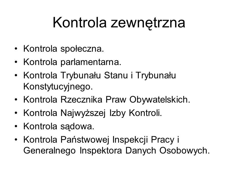 Kontrola zewnętrzna Kontrola społeczna. Kontrola parlamentarna.