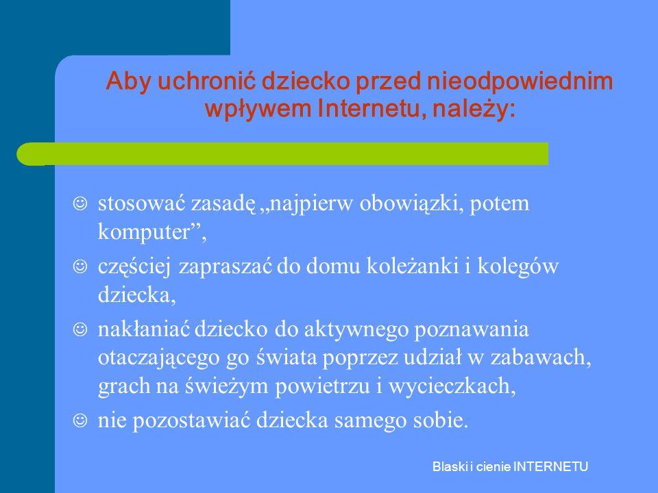 Aby uchronić dziecko przed nieodpowiednim wpływem Internetu, należy: