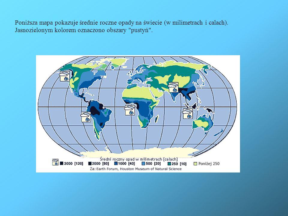 Poniższa mapa pokazuje średnie roczne opady na świecie (w milimetrach i calach).