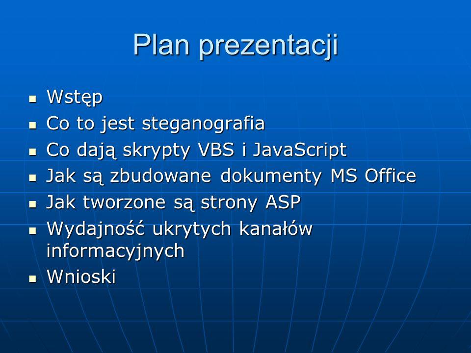 Plan prezentacji Wstęp Co to jest steganografia