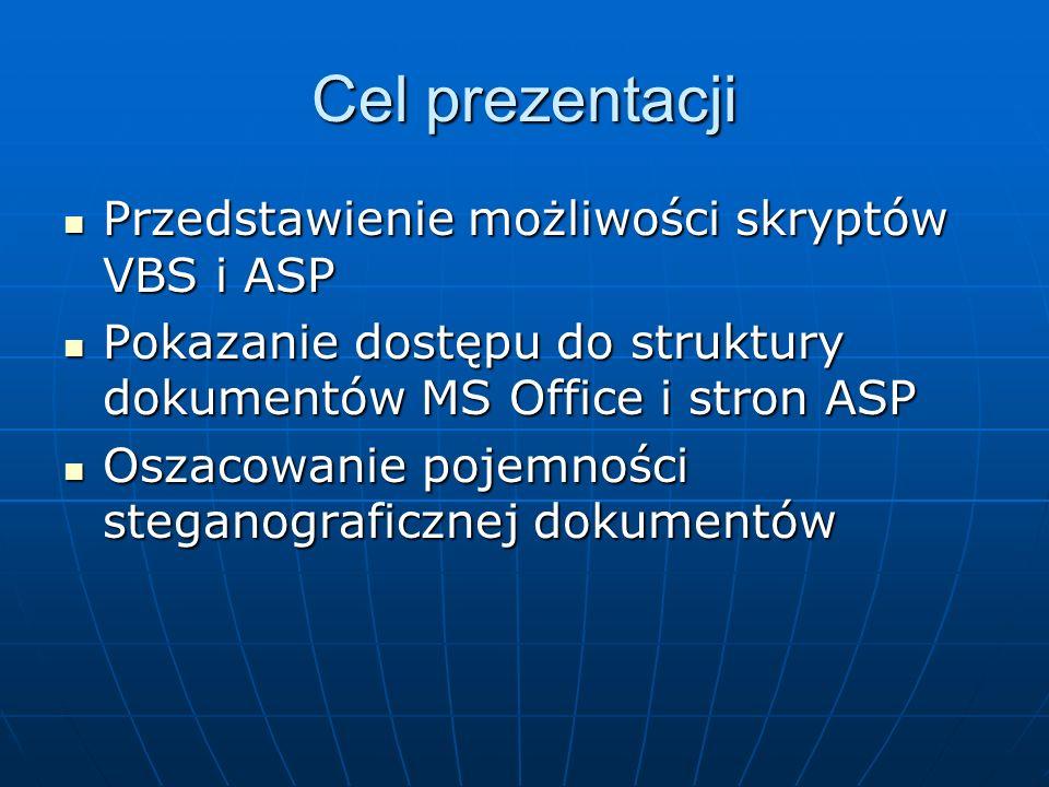 Cel prezentacji Przedstawienie możliwości skryptów VBS i ASP