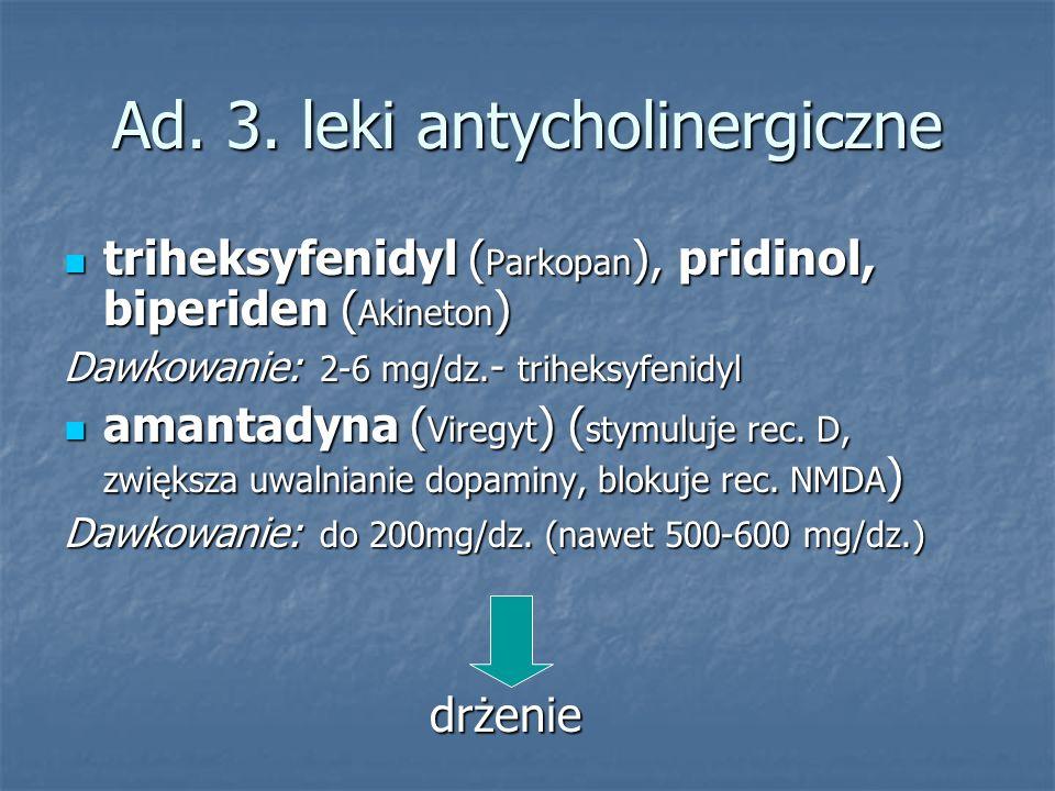 Ad. 3. leki antycholinergiczne