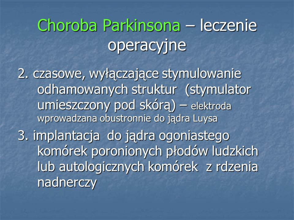Choroba Parkinsona – leczenie operacyjne