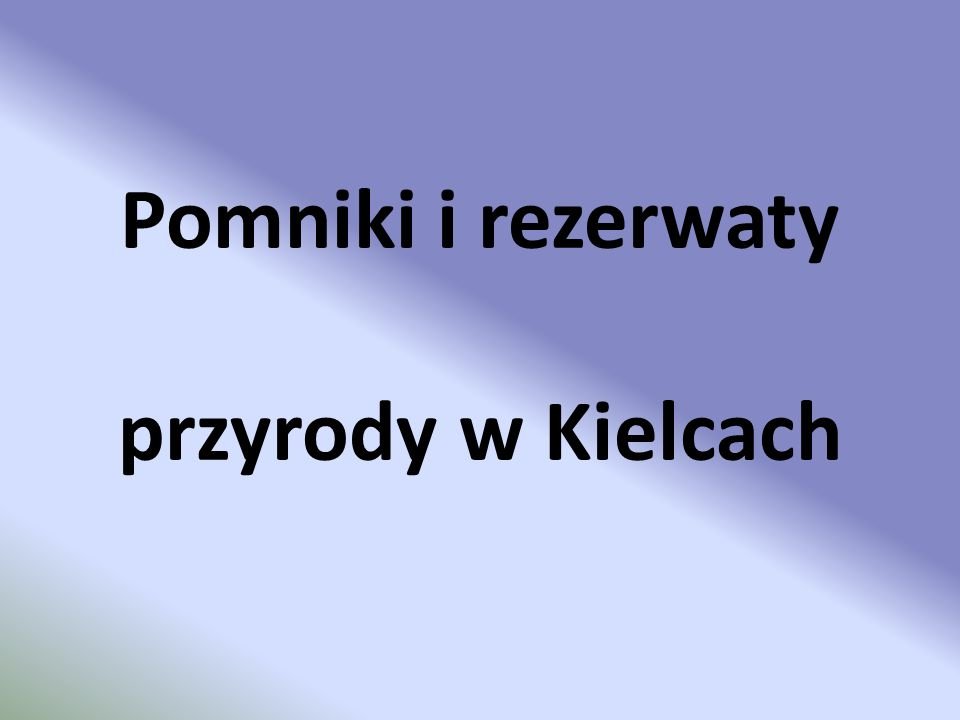 Pomniki i rezerwaty przyrody w Kielcach