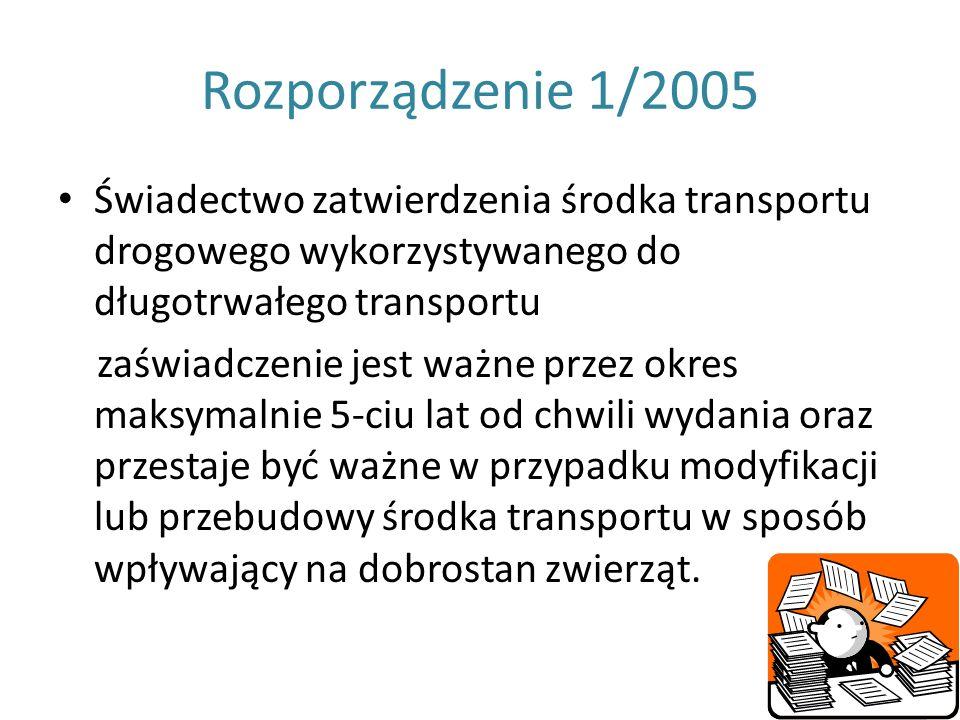 Rozporządzenie 1/2005 Świadectwo zatwierdzenia środka transportu drogowego wykorzystywanego do długotrwałego transportu.