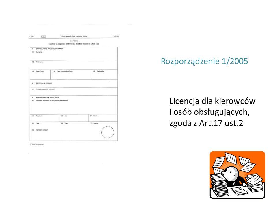Rozporządzenie 1/2005 Licencja dla kierowców i osób obsługujących, zgoda z Art.17 ust.2