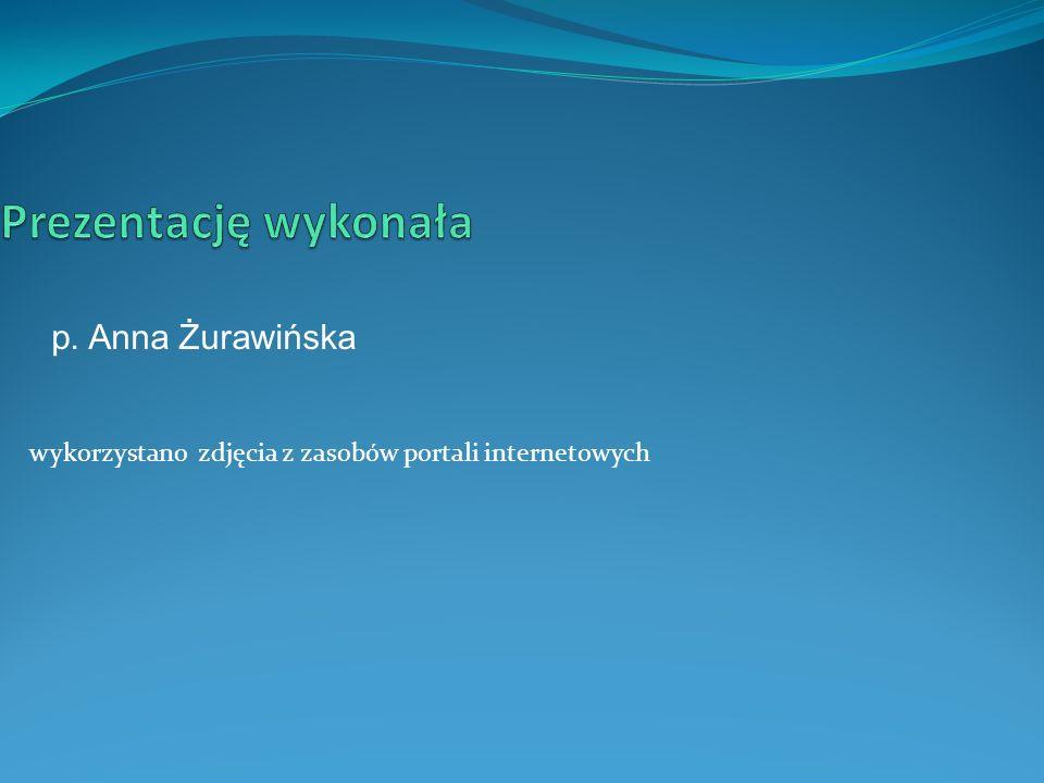 Prezentację wykonała p. Anna Żurawińska