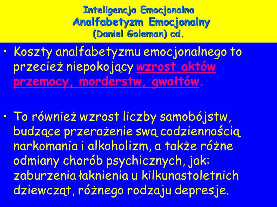 Inteligencja Emocjonalna Analfabetyzm Emocjonalny (Daniel Goleman) cd.