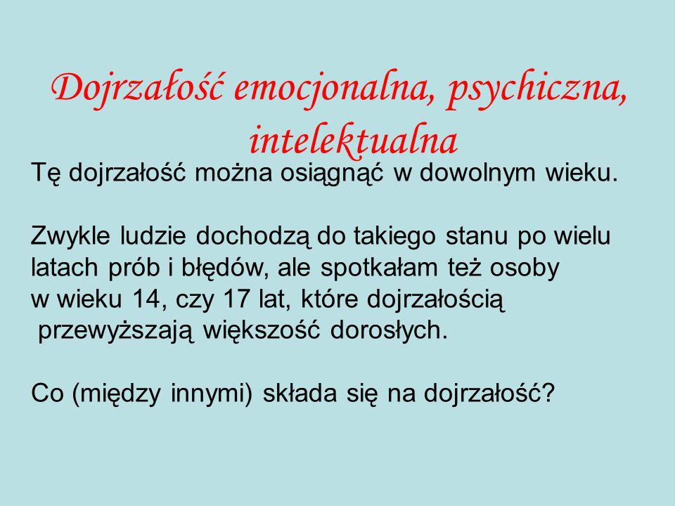 Dojrzałość emocjonalna, psychiczna, intelektualna