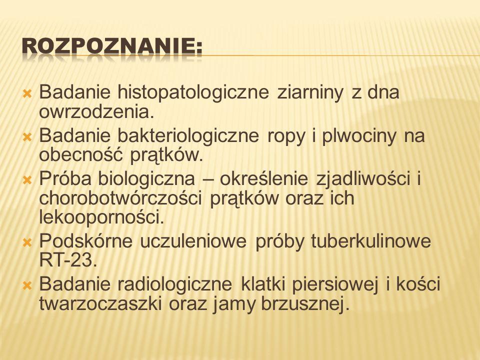 Rozpoznanie: Badanie histopatologiczne ziarniny z dna owrzodzenia.