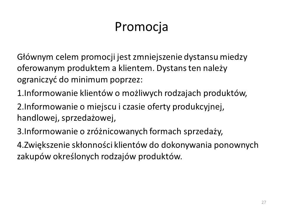 Promocja Głównym celem promocji jest zmniejszenie dystansu miedzy oferowanym produktem a klientem. Dystans ten należy ograniczyć do minimum poprzez:
