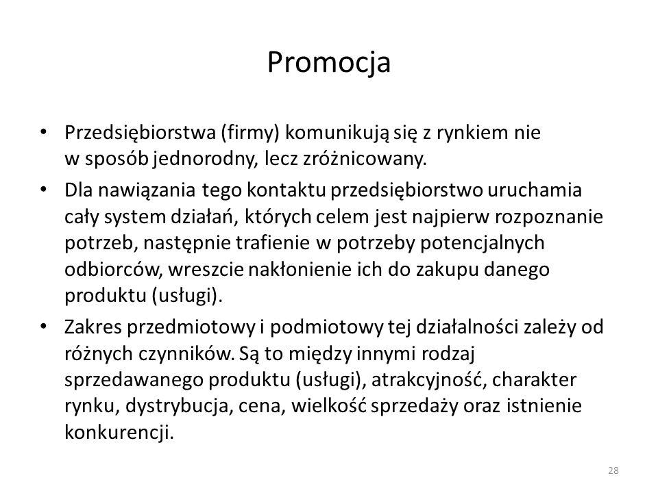 PromocjaPrzedsiębiorstwa (firmy) komunikują się z rynkiem nie w sposób jednorodny, lecz zróżnicowany.