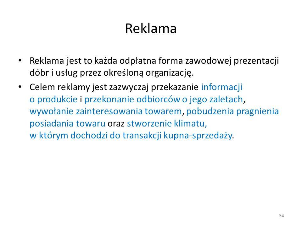 ReklamaReklama jest to każda odpłatna forma zawodowej prezentacji dóbr i usług przez określoną organizację.