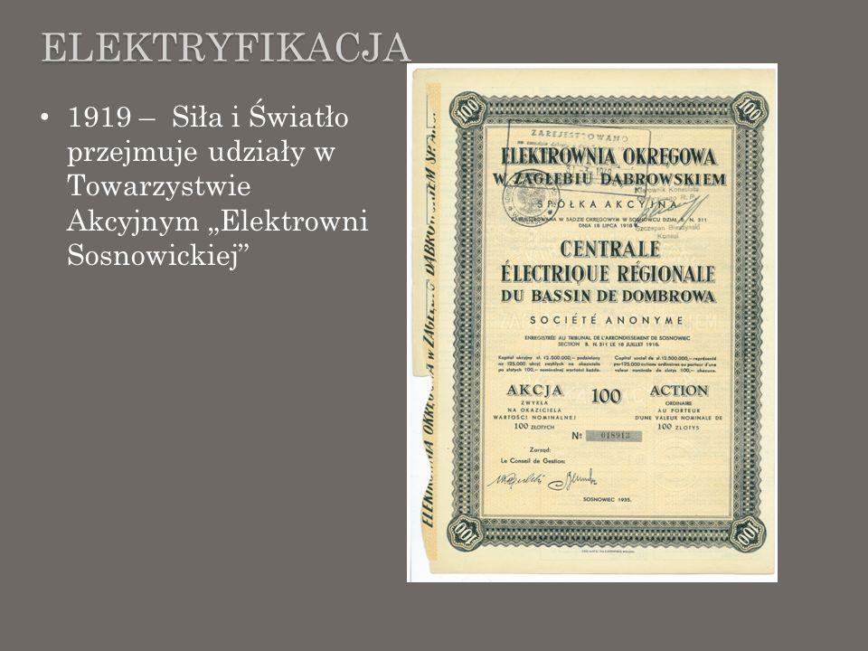 """Elektryfikacja 1919 – Siła i Światło przejmuje udziały w Towarzystwie Akcyjnym """"Elektrowni Sosnowickiej"""