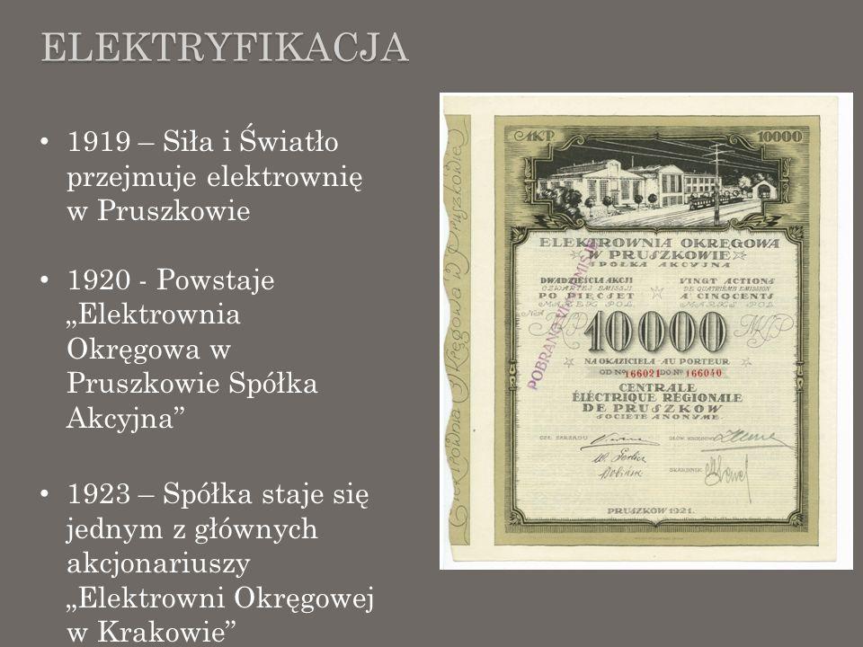 """Elektryfikacja 1919 – Siła i Światło przejmuje elektrownię w Pruszkowie. 1920 - Powstaje """"Elektrownia Okręgowa w Pruszkowie Spółka Akcyjna"""