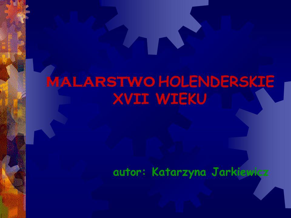 MALARSTWO HOLENDERSKIE XVII WIEKU