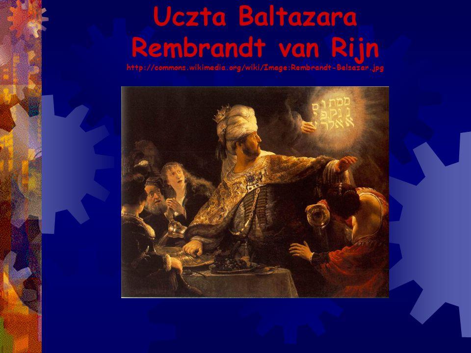 Uczta Baltazara Rembrandt van Rijn http://commons. wikimedia