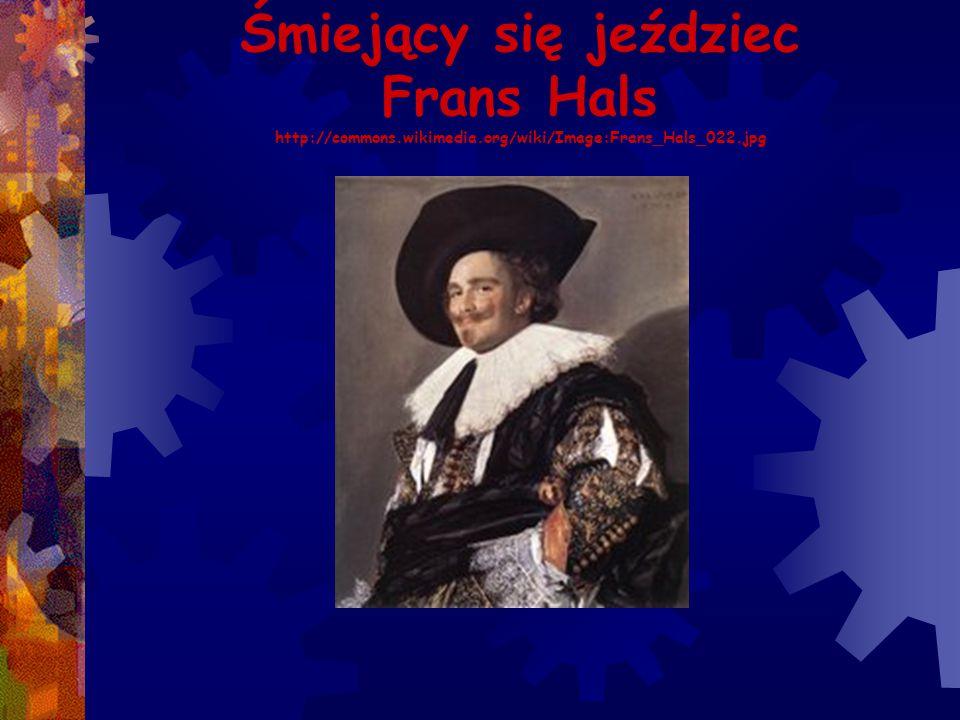 Śmiejący się jeździec Frans Hals http://commons. wikimedia
