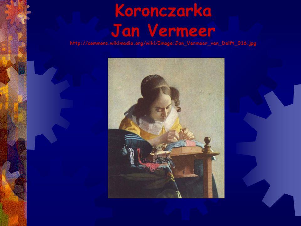 Koronczarka Jan Vermeer http://commons. wikimedia