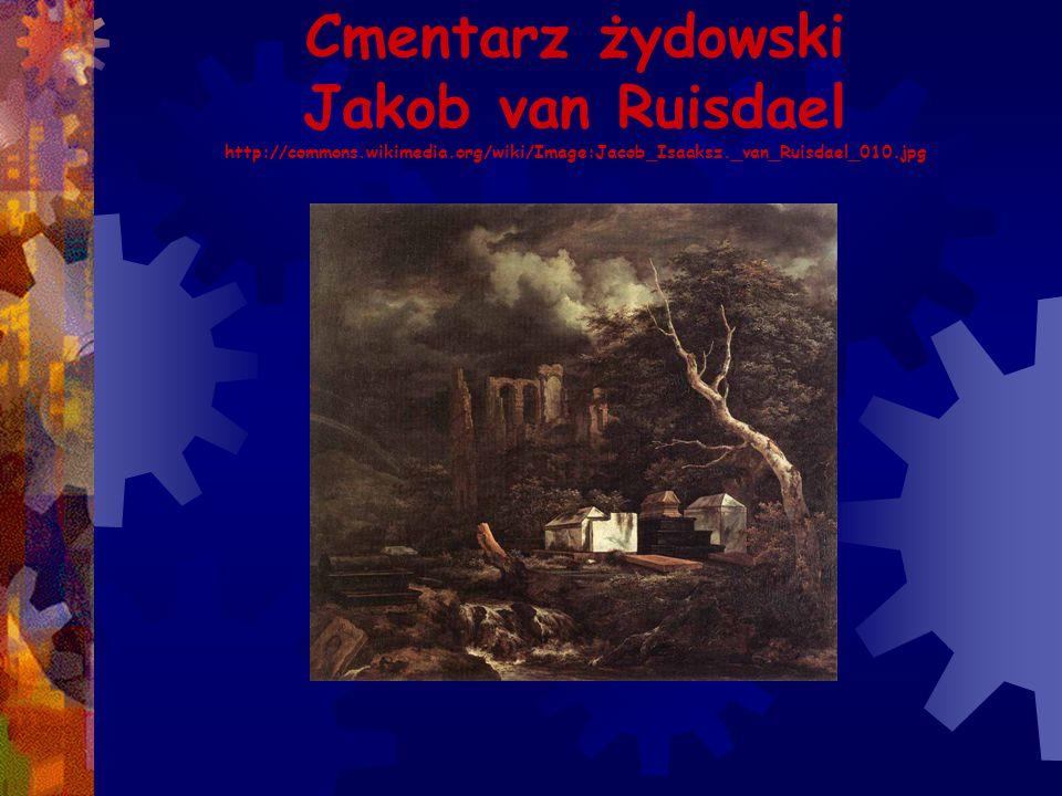 Cmentarz żydowski Jakob van Ruisdael http://commons. wikimedia