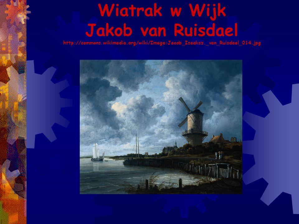 Wiatrak w Wijk Jakob van Ruisdael http://commons. wikimedia