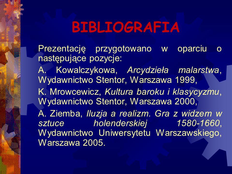BIBLIOGRAFIA Prezentację przygotowano w oparciu o następujące pozycje: A. Kowalczykowa, Arcydzieła malarstwa, Wydawnictwo Stentor, Warszawa 1999,