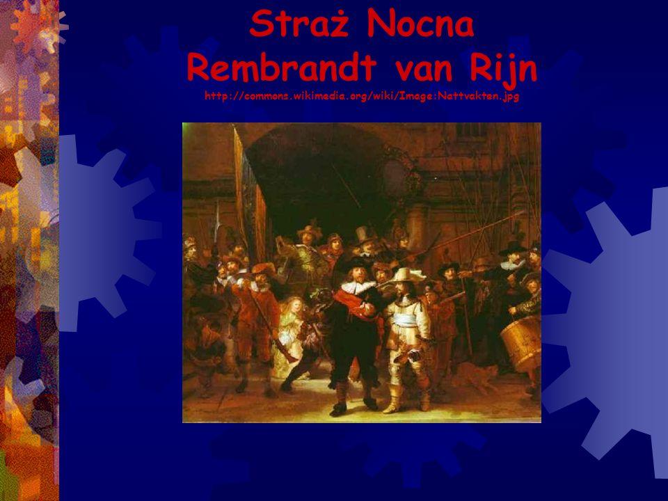 Straż Nocna Rembrandt van Rijn http://commons. wikimedia