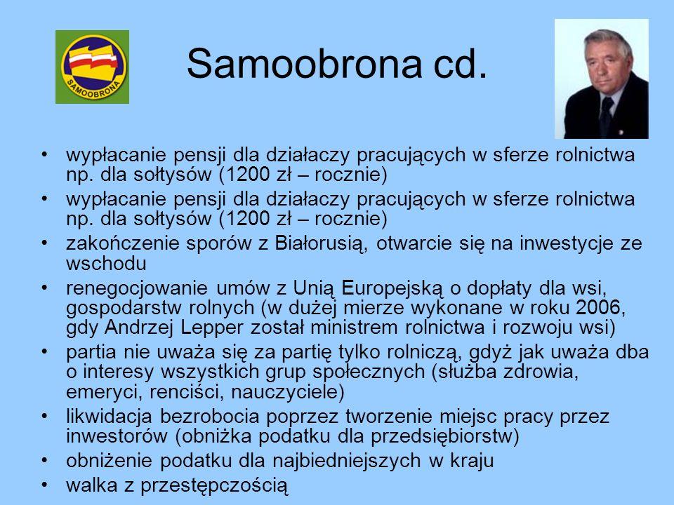 Samoobrona cd. wypłacanie pensji dla działaczy pracujących w sferze rolnictwa np. dla sołtysów (1200 zł – rocznie)