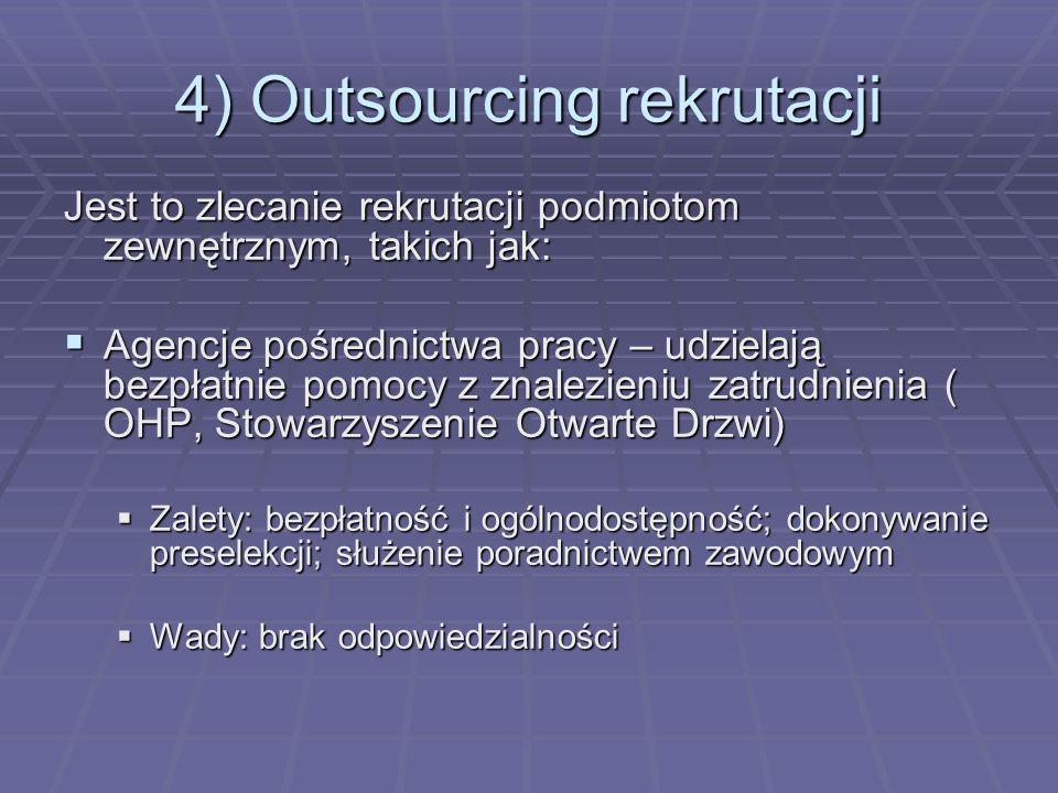4) Outsourcing rekrutacji