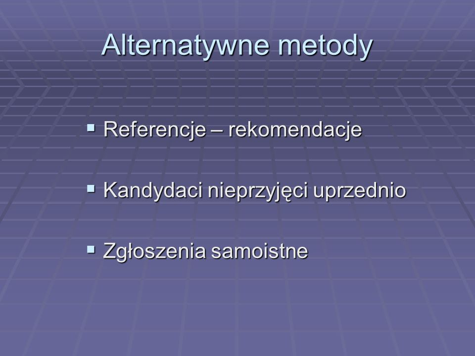 Alternatywne metody Referencje – rekomendacje