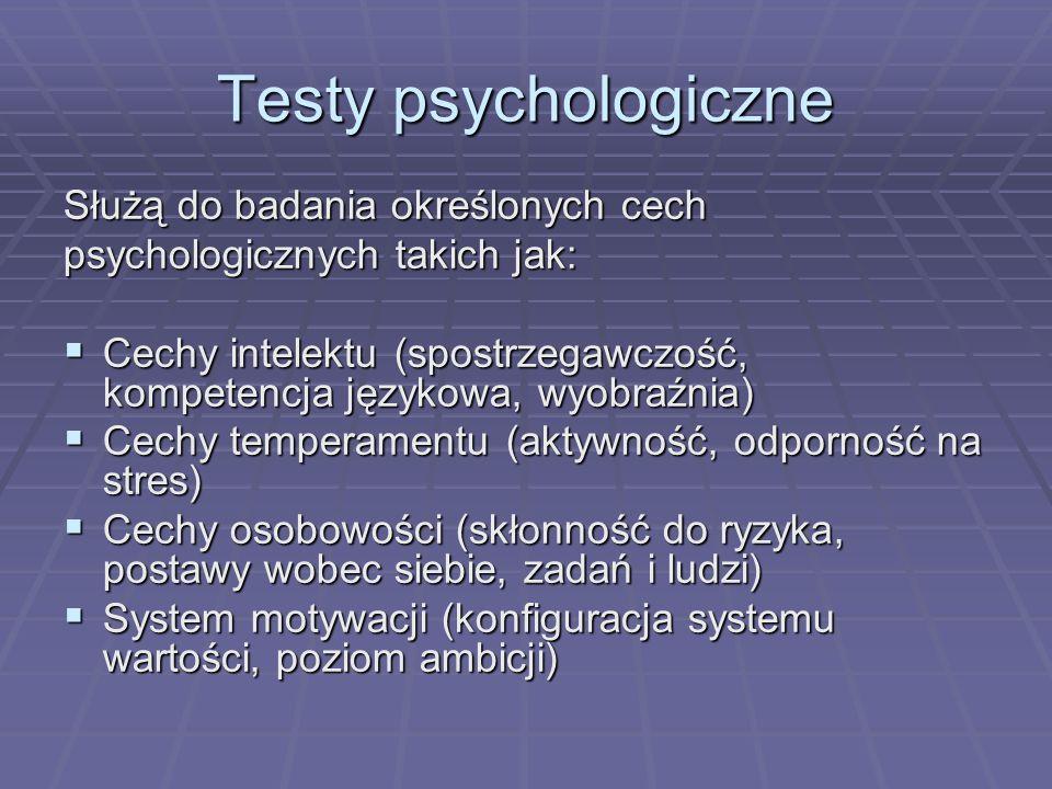 Testy psychologiczne Służą do badania określonych cech