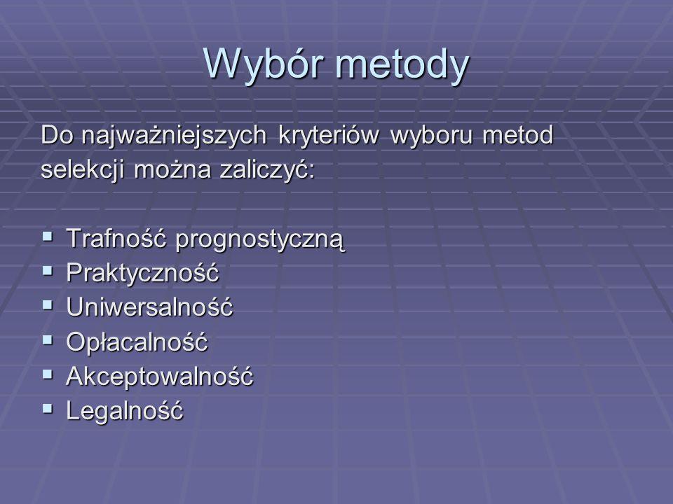 Wybór metody Do najważniejszych kryteriów wyboru metod