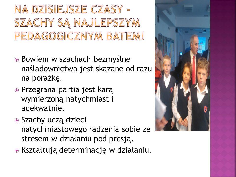 Na dzisiejsze czasy - Szachy są najlepszym pedagogicznym batem!