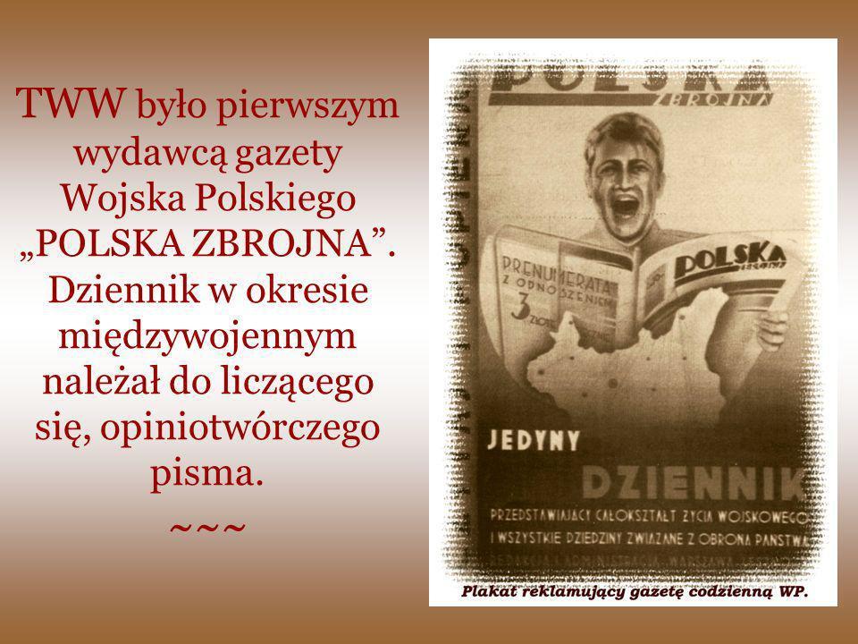 """TWW było pierwszym wydawcą gazety Wojska Polskiego """"POLSKA ZBROJNA"""
