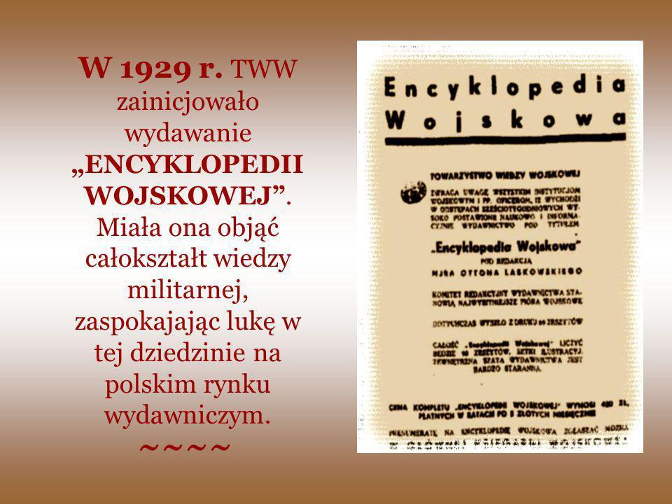 """W 1929 r. TWW zainicjowało wydawanie """"ENCYKLOPEDIIWOJSKOWEJ"""