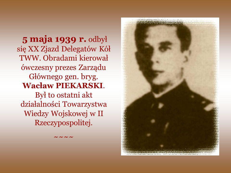 5 maja 1939 r. odbył się XX Zjazd Delegatów Kół TWW
