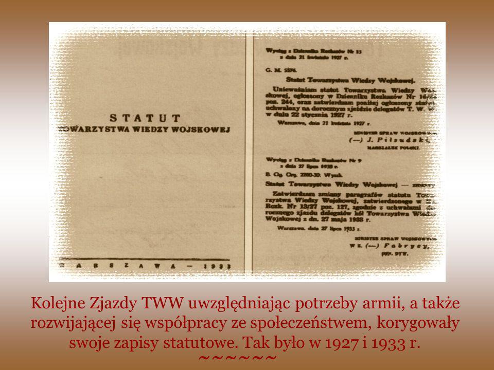 Kolejne Zjazdy TWW uwzględniając potrzeby armii, a także rozwijającej się współpracy ze społeczeństwem, korygowały swoje zapisy statutowe. Tak było w 1927 i 1933 r.