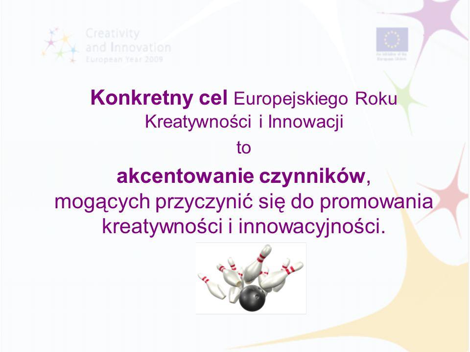 Konkretny cel Europejskiego Roku Kreatywności i Innowacji