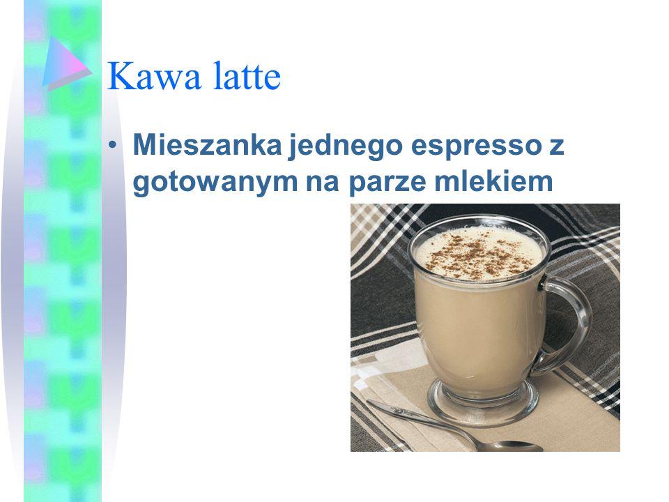 Kawa latte Mieszanka jednego espresso z gotowanym na parze mlekiem