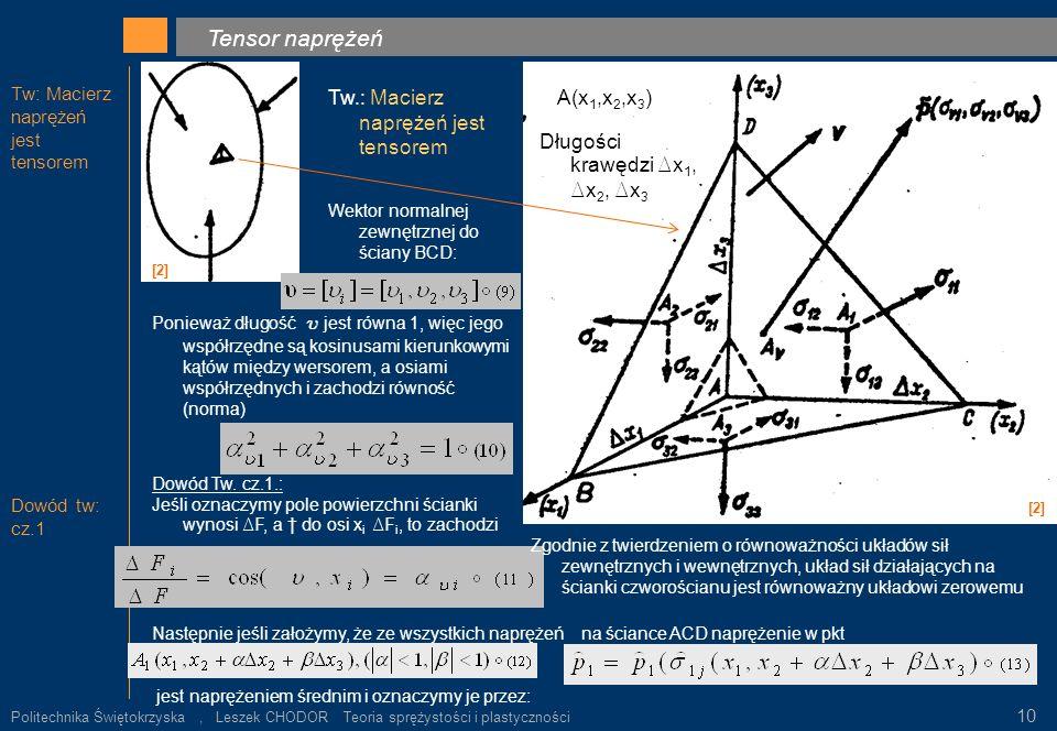 . Tensor naprężeń Tw.: Macierz naprężeń jest tensorem A(x1,x2,x3)