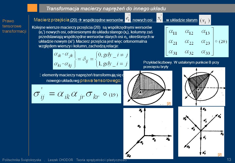 = . ρ ρ k Transformacja macierzy naprężeń do innego układu