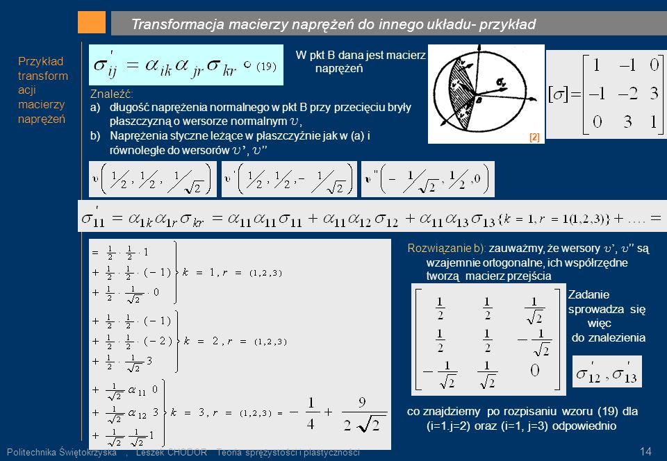 . ρ k Transformacja macierzy naprężeń do innego układu- przykład