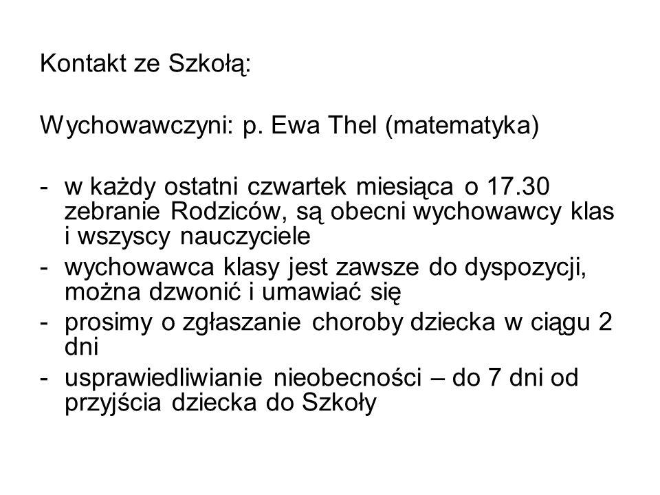 Kontakt ze Szkołą: Wychowawczyni: p. Ewa Thel (matematyka)