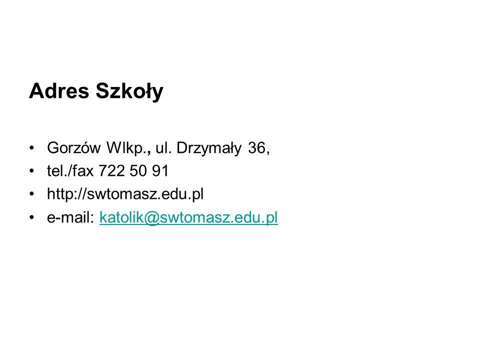 Adres Szkoły Gorzów Wlkp., ul. Drzymały 36, tel./fax 722 50 91