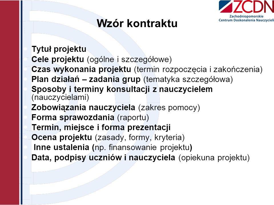 Wzór kontraktu Tytuł projektu Cele projektu (ogólne i szczegółowe)