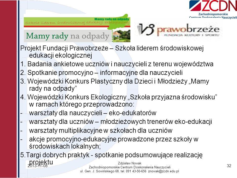 1. Badania ankietowe uczniów i nauczycieli z terenu województwa