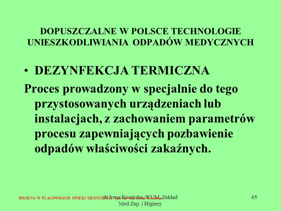 DOPUSZCZALNE W POLSCE TECHNOLOGIE UNIESZKODLIWIANIA ODPADÓW MEDYCZNYCH