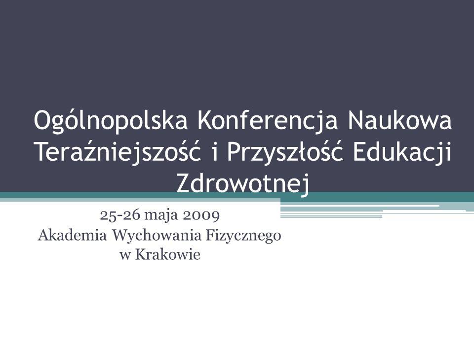25-26 maja 2009 Akademia Wychowania Fizycznego w Krakowie