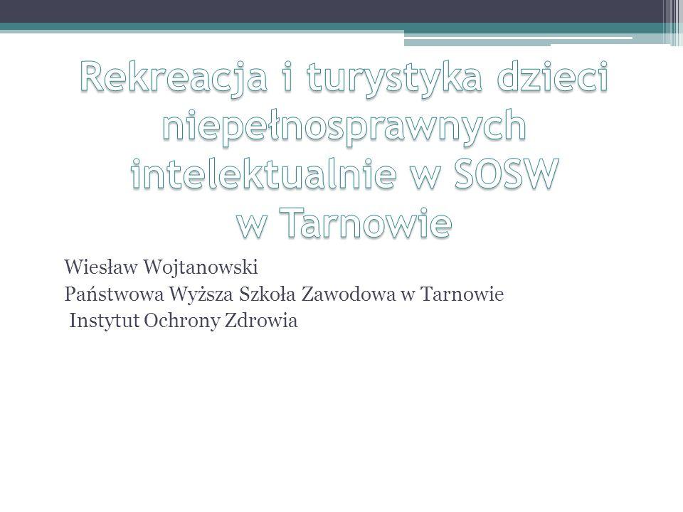 Rekreacja i turystyka dzieci niepełnosprawnych intelektualnie w SOSW w Tarnowie